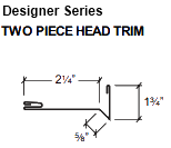 TWO PIECE HEAD TRIM