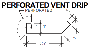 PERFORATED VENT DRIP